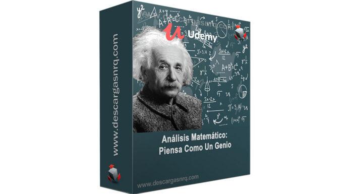 Curso Análisis Matemático: Piensa Como Un Genio