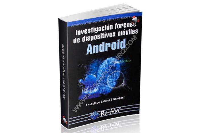 Investigación forense de dispositivos móviles Android (Spanish Edition)